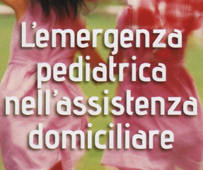 Corso di formazione: Emergenza pediatrica nell' assistenza domiciliare