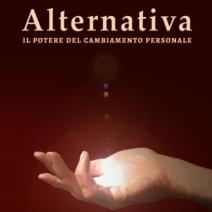 Copertina del libro Alternativa: il potere del cambiamento personale